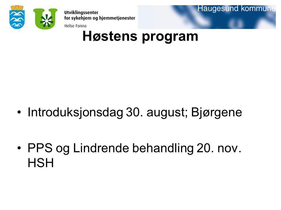 Høstens program Introduksjonsdag 30. august; Bjørgene PPS og Lindrende behandling 20. nov. HSH