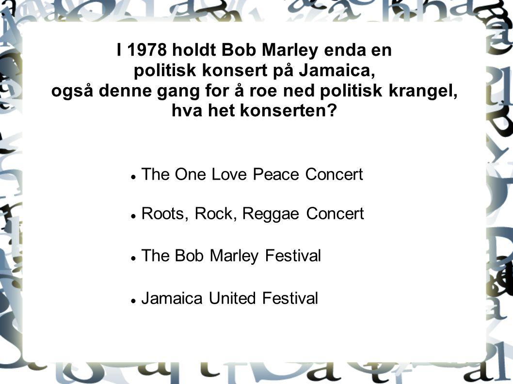 I 1978 holdt Bob Marley enda en politisk konsert på Jamaica, også denne gang for å roe ned politisk krangel, hva het konserten.