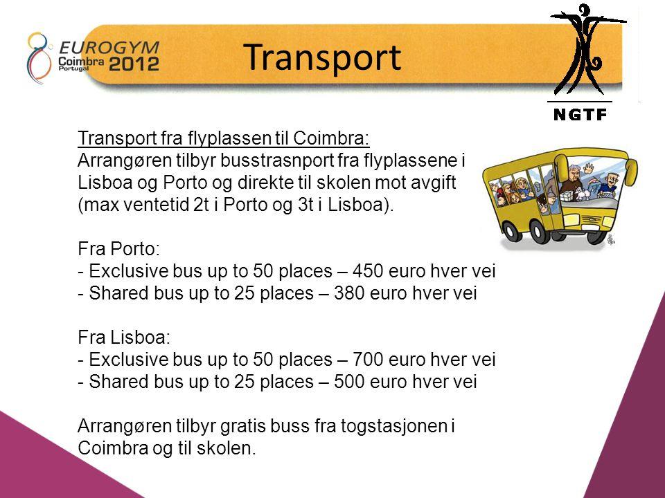 Transport Transport fra flyplassen til Coimbra: Arrangøren tilbyr busstrasnport fra flyplassene i Lisboa og Porto og direkte til skolen mot avgift (max ventetid 2t i Porto og 3t i Lisboa).