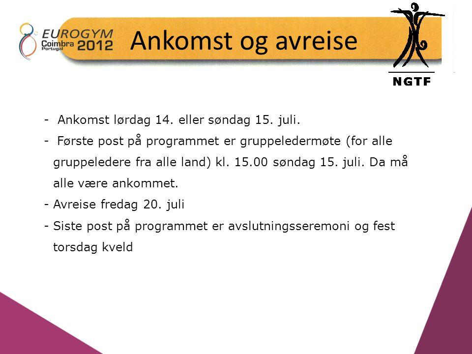 Ankomst og avreise - Ankomst lørdag 14. eller søndag 15. juli. - Første post på programmet er gruppeledermøte (for alle gruppeledere fra alle land) kl