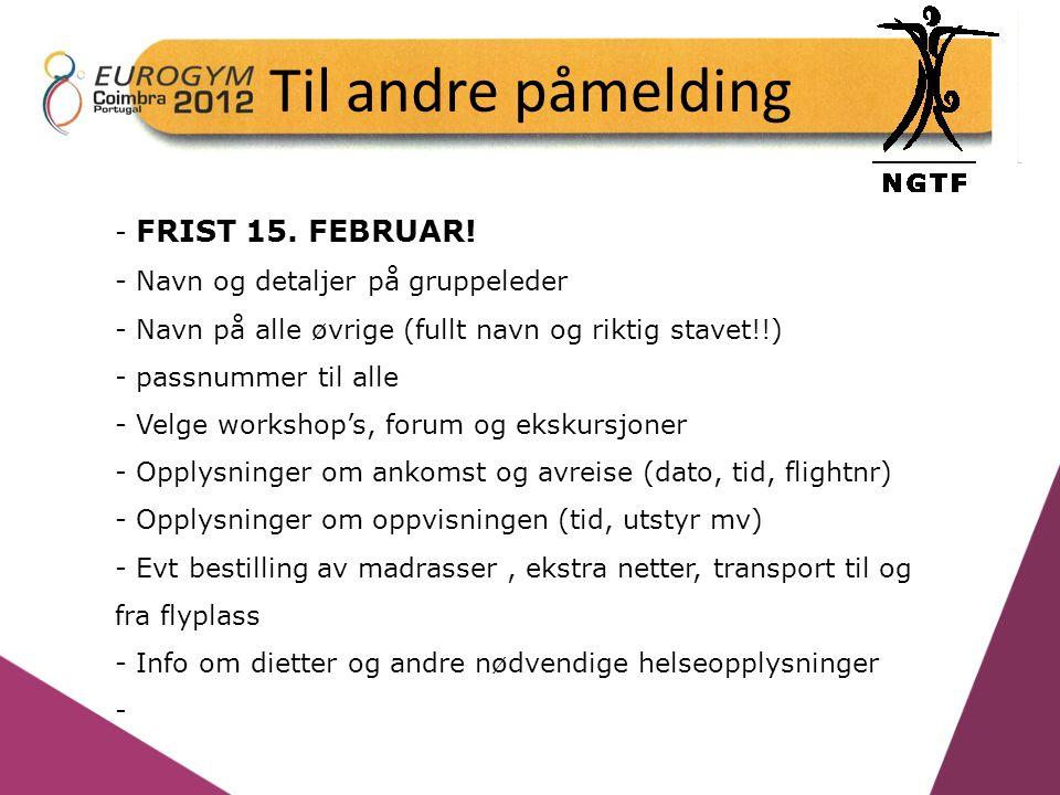 Til andre påmelding - FRIST 15. FEBRUAR! - Navn og detaljer på gruppeleder - Navn på alle øvrige (fullt navn og riktig stavet!!) - passnummer til alle