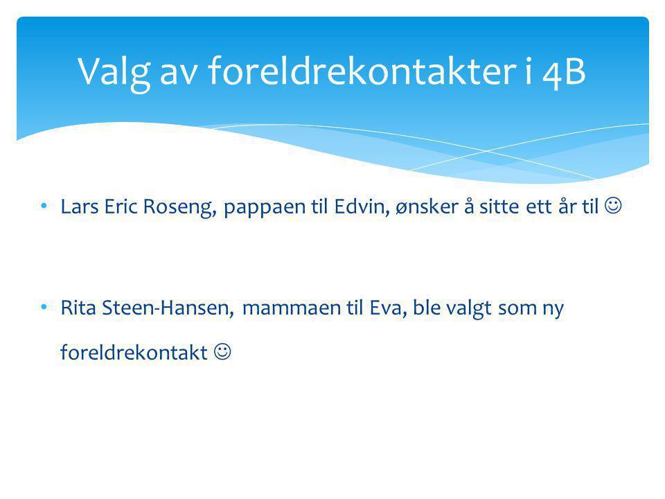 Lars Eric Roseng, pappaen til Edvin, ønsker å sitte ett år til Rita Steen-Hansen, mammaen til Eva, ble valgt som ny foreldrekontakt Valg av foreldreko