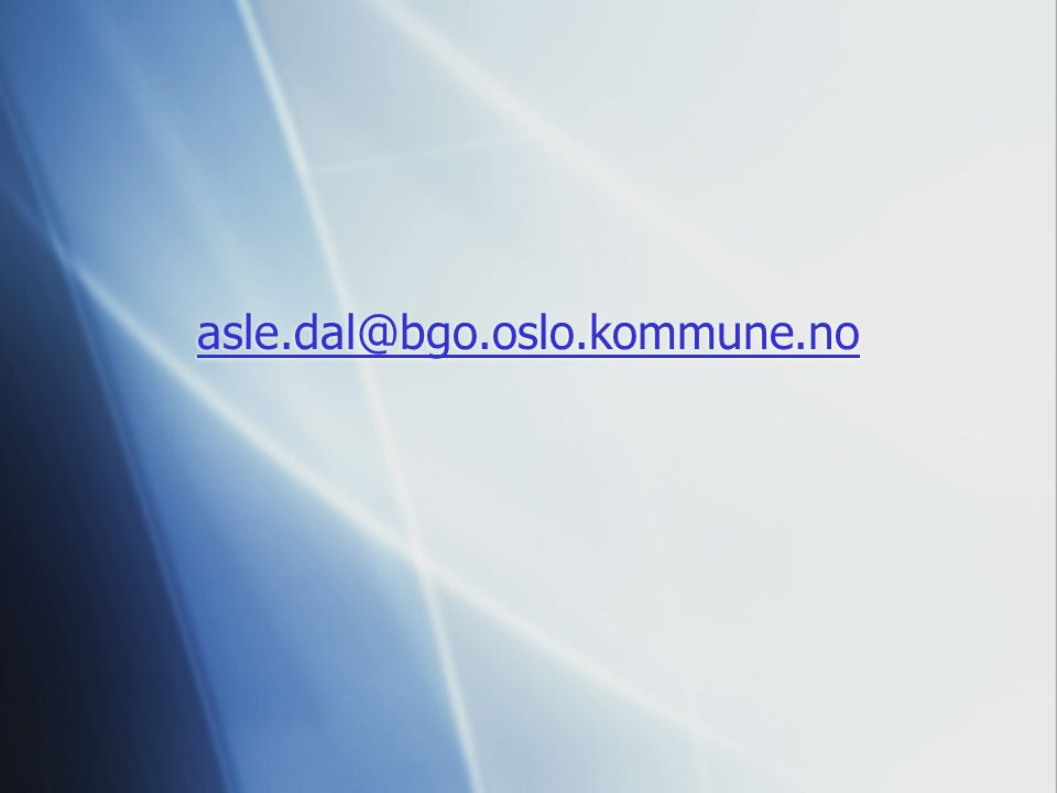 asle.dal@bgo.oslo.kommune.no asle.dal@bgo.oslo.kommune.no