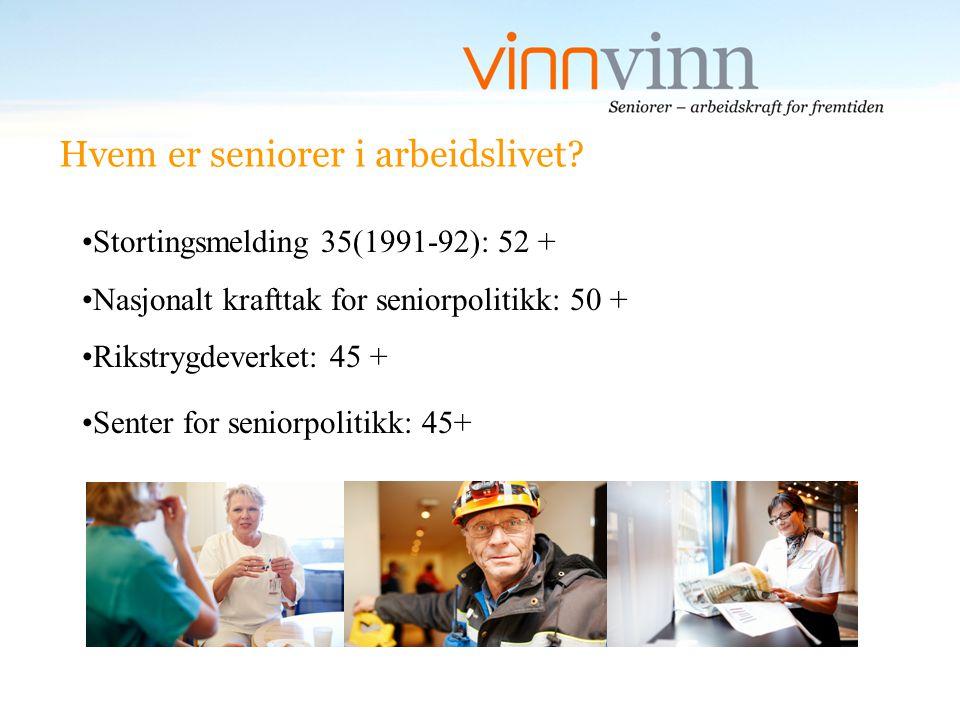 Hvem er seniorer i arbeidslivet? Stortingsmelding 35(1991-92): 52 + Nasjonalt krafttak for seniorpolitikk: 50 + Rikstrygdeverket: 45 + Senter for seni