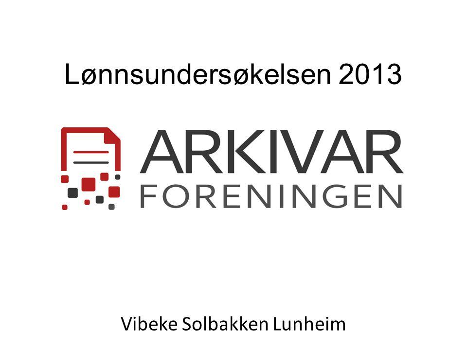 Lønnsundersøkelsen 2013 Vibeke Solbakken Lunheim