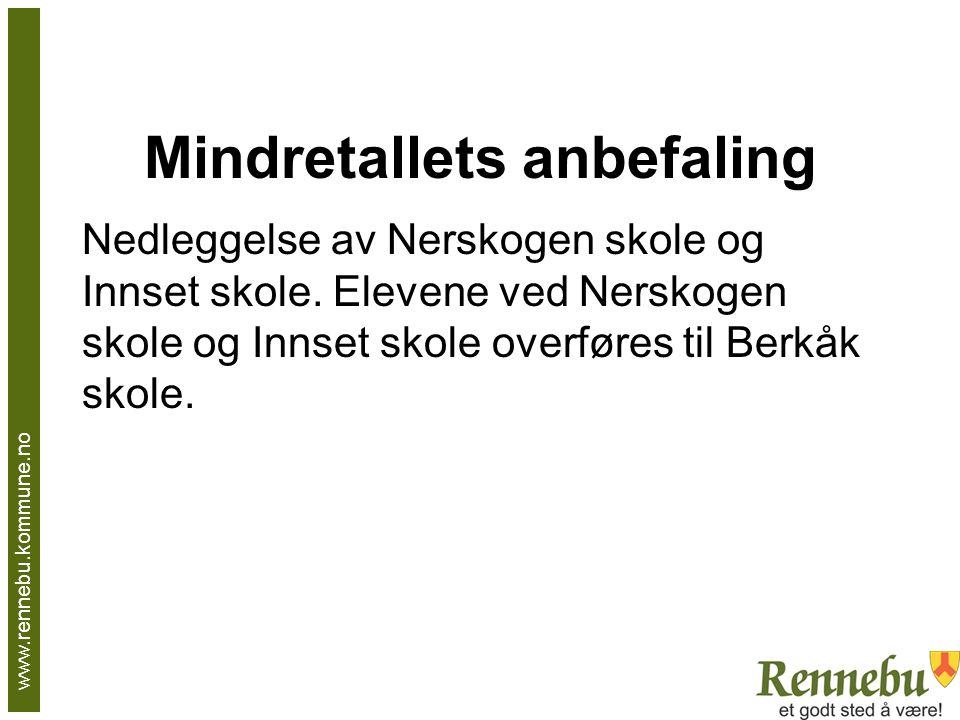 Mindretallets anbefaling Nedleggelse av Nerskogen skole og Innset skole. Elevene ved Nerskogen skole og Innset skole overføres til Berkåk skole. www.r