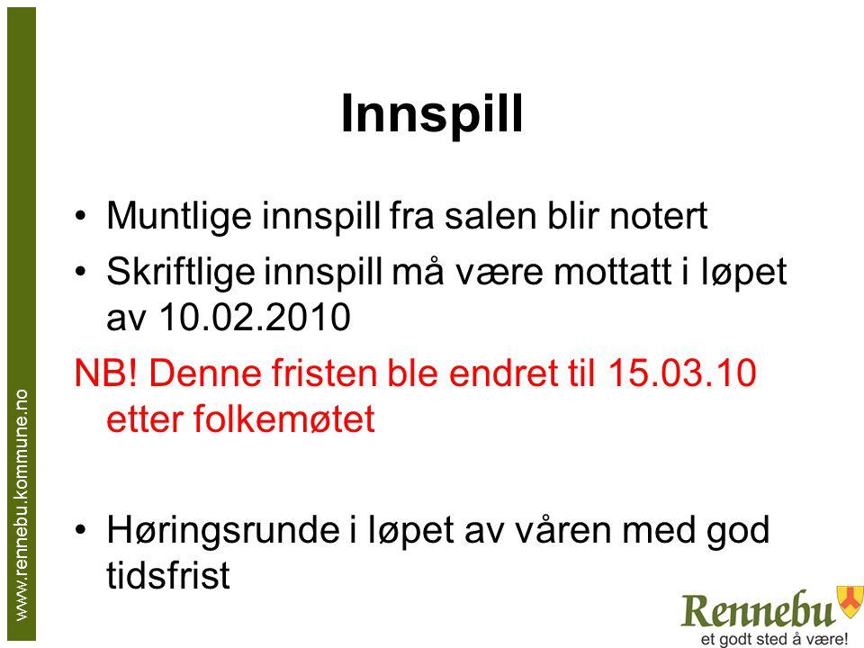 Innspill Muntlige innspill fra salen blir notert Skriftlige innspill må være mottatt i løpet av 10.02.2010 NB.
