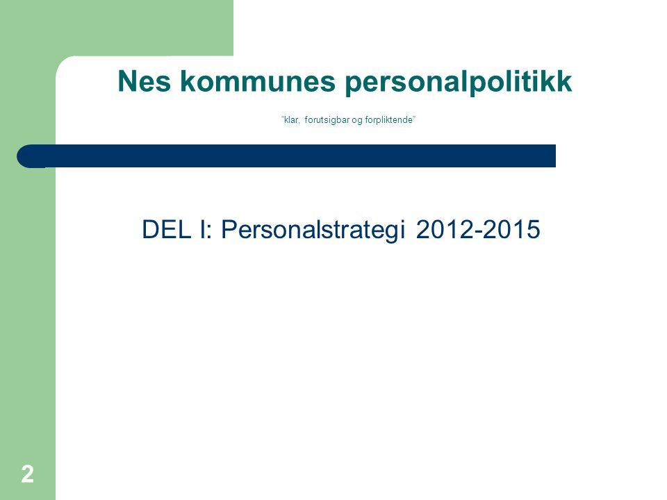 DEL I: Personalstrategi 2012-2015 2
