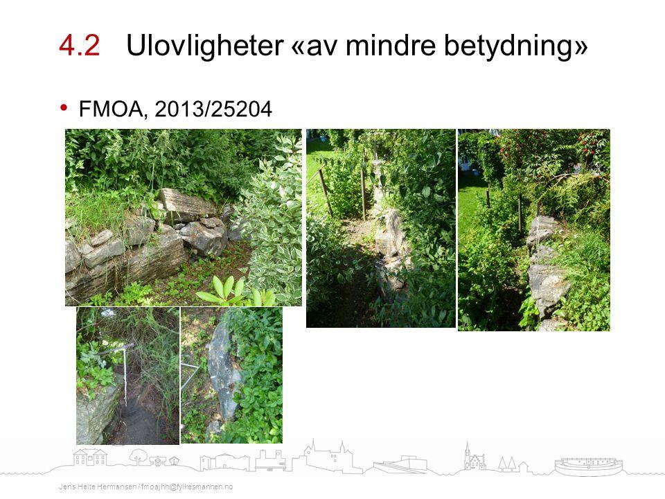 FMOA, 2013/25204 4.2Ulovligheter «av mindre betydning» Jens Helte Hermansen / fmoajhh@fylkesmannen.no