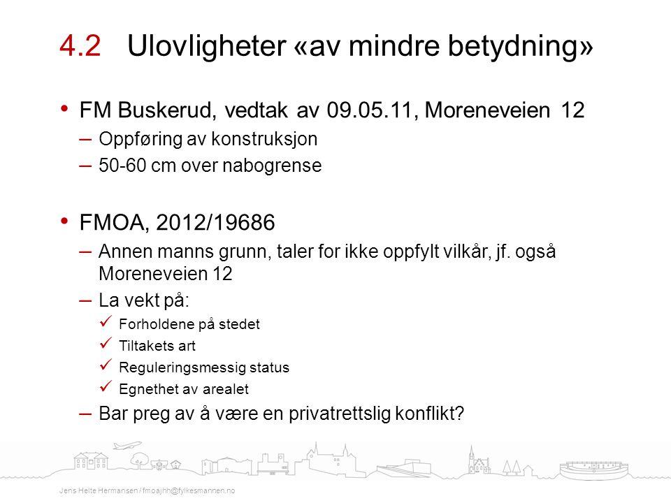 FM Buskerud, vedtak av 09.05.11, Moreneveien 12 – Oppføring av konstruksjon – 50-60 cm over nabogrense FMOA, 2012/19686 – Annen manns grunn, taler for