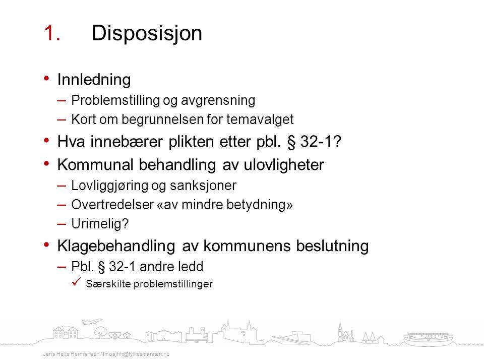 Innledning – Problemstilling og avgrensning – Kort om begrunnelsen for temavalget Hva innebærer plikten etter pbl. § 32-1? Kommunal behandling av ulov