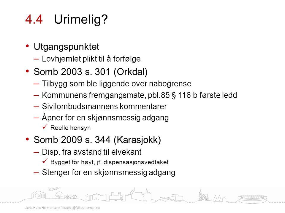 Utgangspunktet – Lovhjemlet plikt til å forfølge Somb 2003 s. 301 (Orkdal) – Tilbygg som ble liggende over nabogrense – Kommunens fremgangsmåte, pbl.8