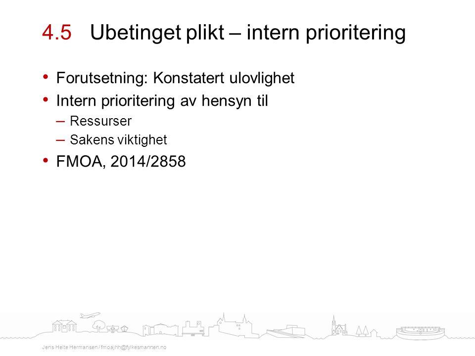 Forutsetning: Konstatert ulovlighet Intern prioritering av hensyn til – Ressurser – Sakens viktighet FMOA, 2014/2858 4.5Ubetinget plikt – intern prior