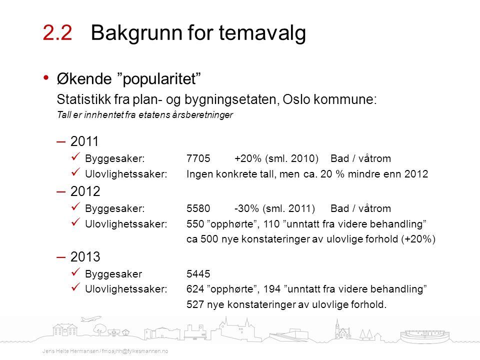 """Økende """"popularitet"""" Statistikk fra plan- og bygningsetaten, Oslo kommune: Tall er innhentet fra etatens årsberetninger – 2011 Byggesaker: 7705+20% (s"""