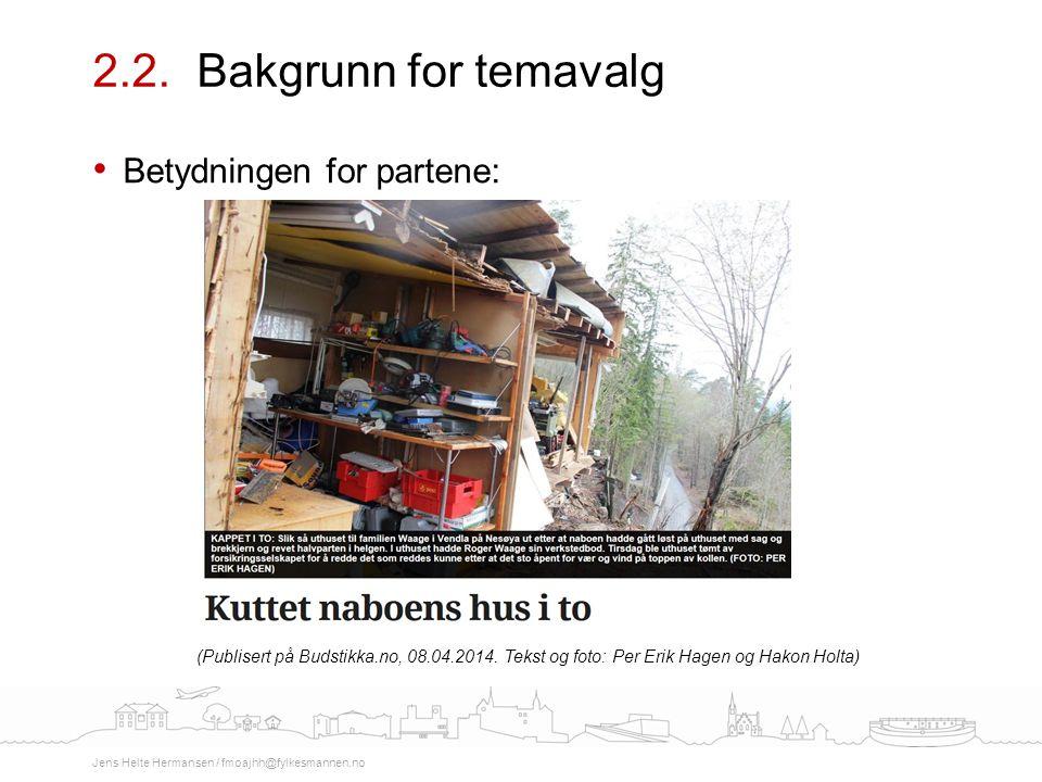 Betydningen for partene: (Publisert på Budstikka.no, 08.04.2014. Tekst og foto: Per Erik Hagen og Hakon Holta) 2.2. Bakgrunn for temavalg Jens Helte H