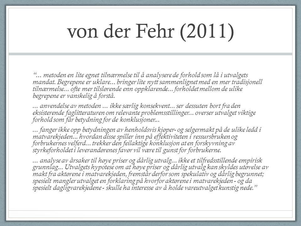 """von der Fehr (2011) """"... metoden en lite egnet tilnærmelse til å analysere de forhold som lå i utvalgets mandat. Begrepene er uklare... bringer lite n"""
