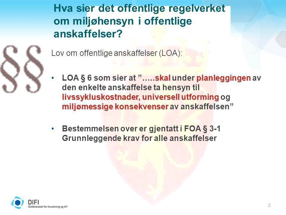 2 Hva sier det offentlige regelverket om miljøhensyn i offentlige anskaffelser? Lov om offentlige anskaffelser (LOA): skalplanleggingen livssykluskost