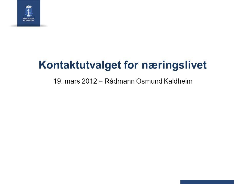 Kontaktutvalget for næringslivet 19. mars 2012 – Rådmann Osmund Kaldheim