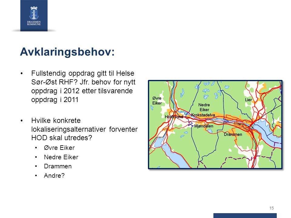 Avklaringsbehov: Fullstendig oppdrag gitt til Helse Sør-Øst RHF? Jfr. behov for nytt oppdrag i 2012 etter tilsvarende oppdrag i 2011 Hvilke konkrete l