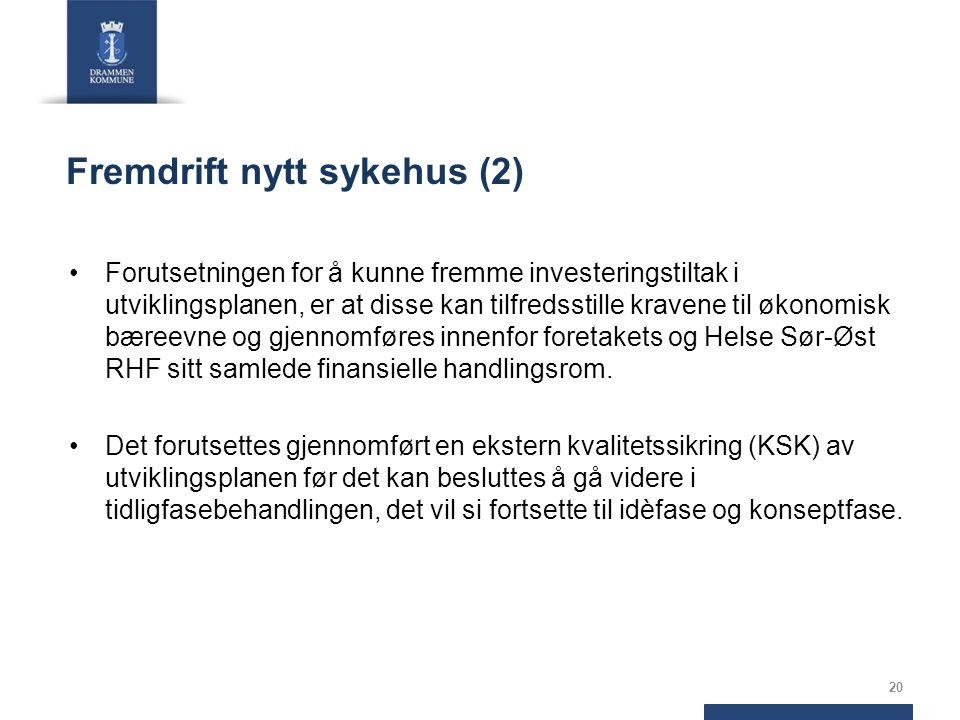 Fremdrift nytt sykehus (2) Forutsetningen for å kunne fremme investeringstiltak i utviklingsplanen, er at disse kan tilfredsstille kravene til økonomisk bæreevne og gjennomføres innenfor foretakets og Helse Sør-Øst RHF sitt samlede finansielle handlingsrom.