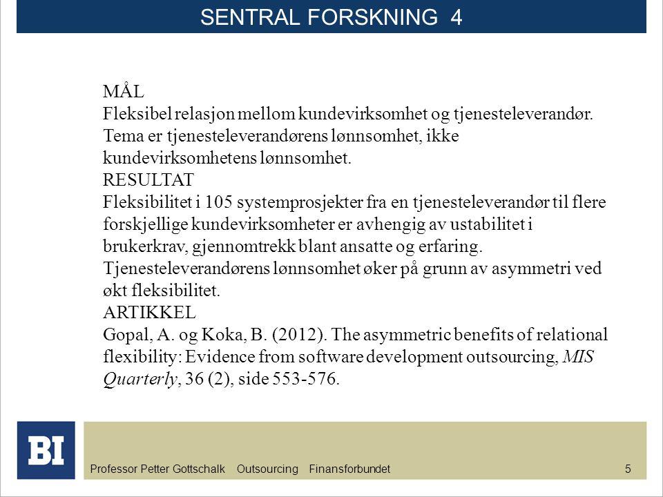 Professor Petter Gottschalk Outsourcing Finansforbundet 5 MÅL Fleksibel relasjon mellom kundevirksomhet og tjenesteleverandør. Tema er tjenesteleveran