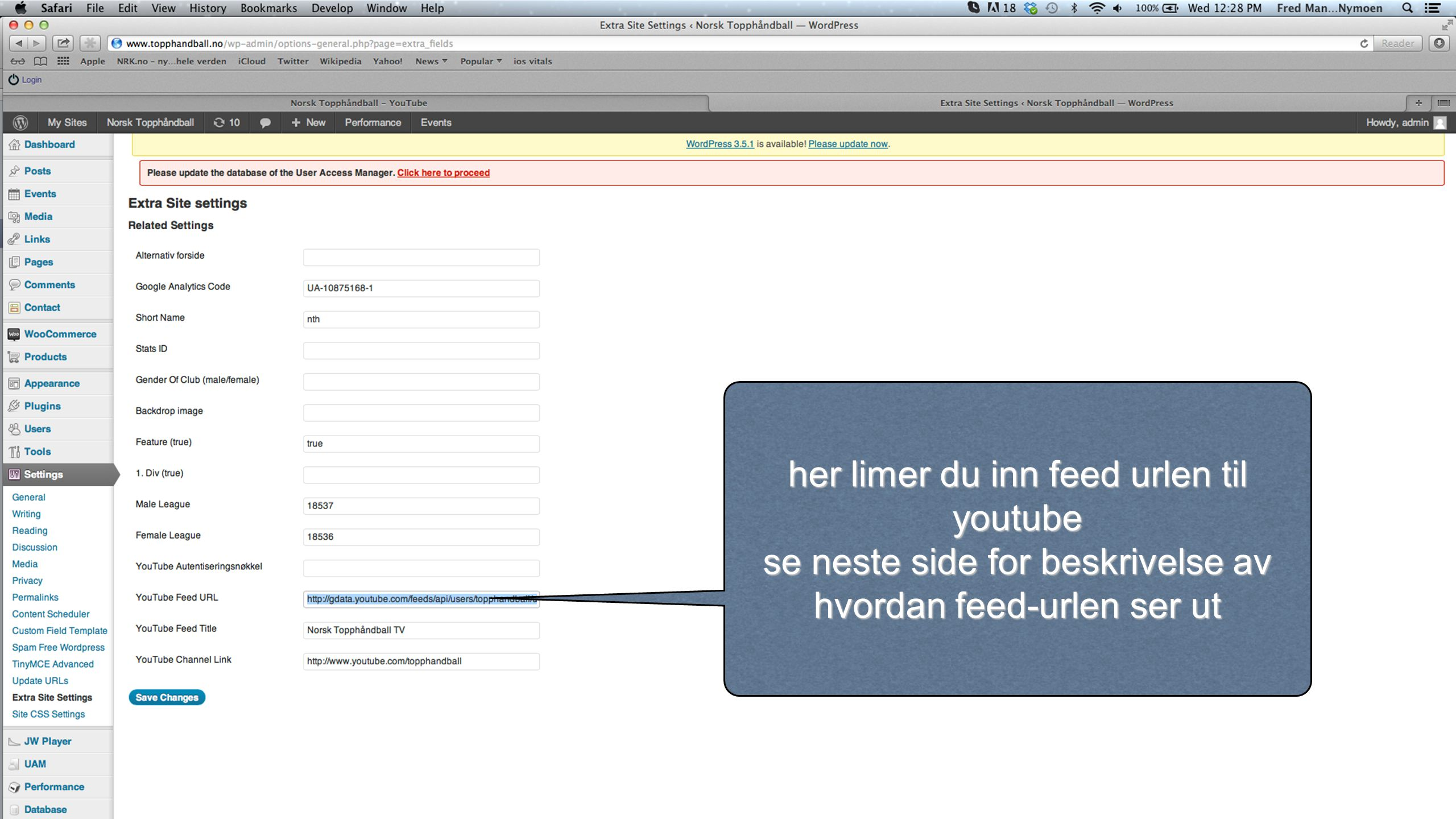 her limer du inn feed urlen til youtube se neste side for beskrivelse av hvordan feed-urlen ser ut