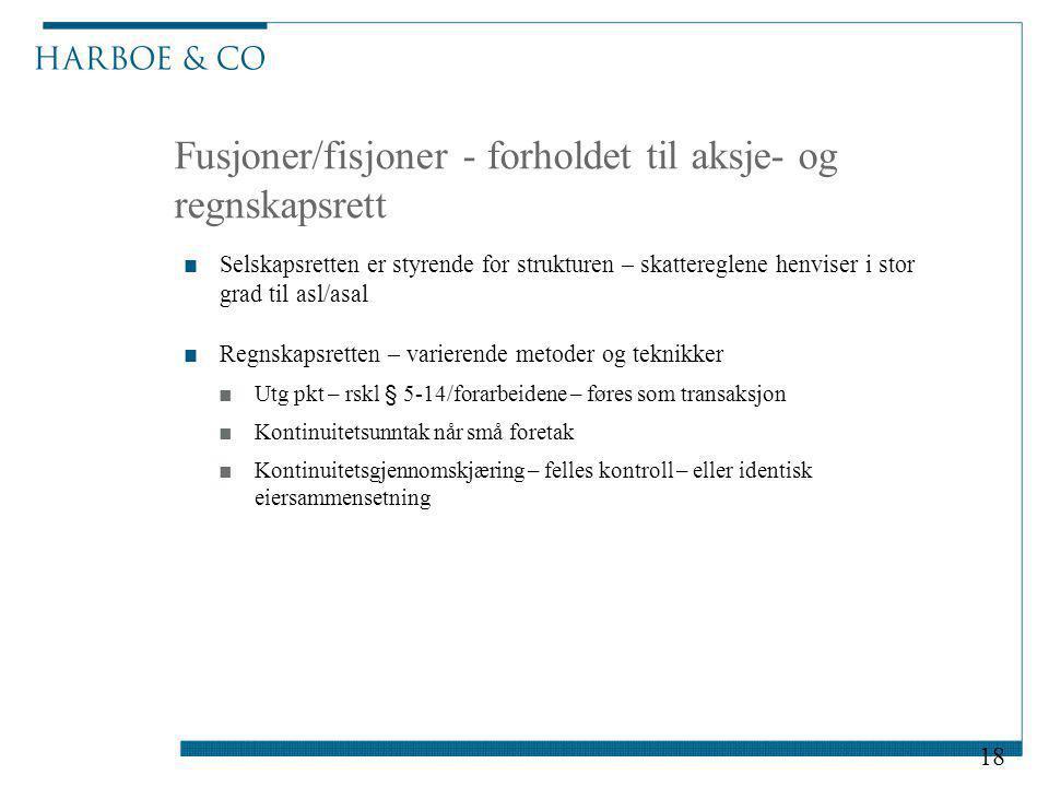 Fusjoner/fisjoner - forholdet til aksje- og regnskapsrett ■Selskapsretten er styrende for strukturen – skattereglene henviser i stor grad til asl/asal