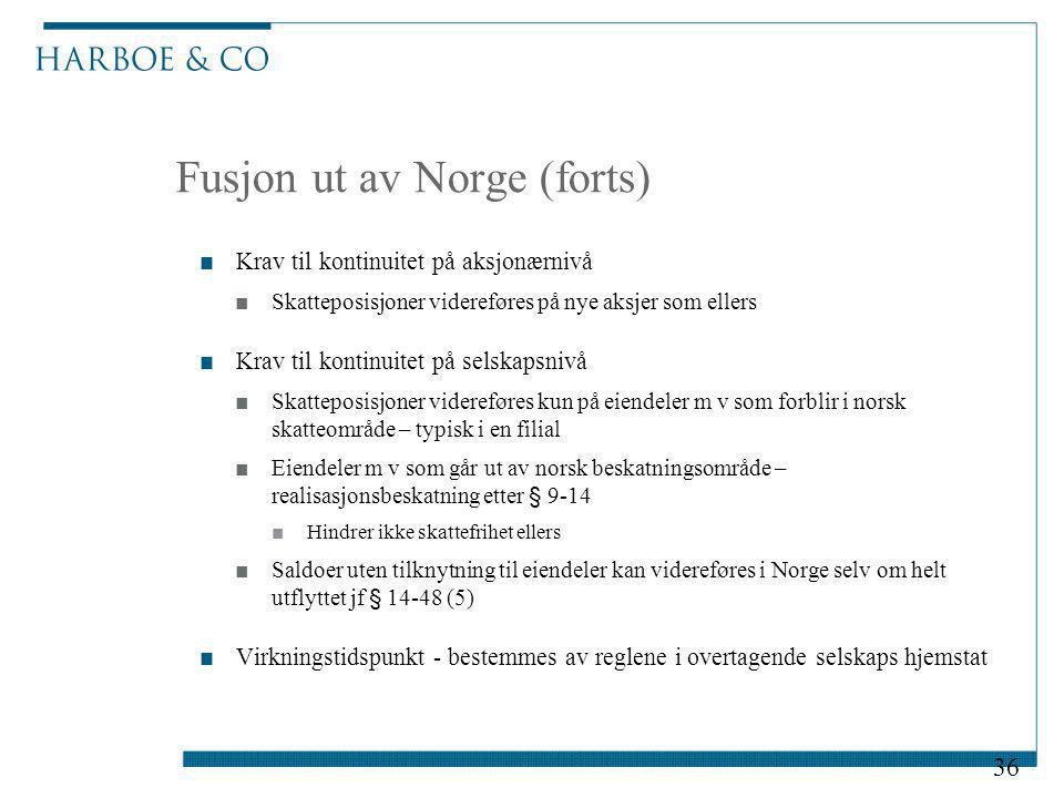 Fusjon ut av Norge (forts) ■Krav til kontinuitet på aksjonærnivå ■Skatteposisjoner videreføres på nye aksjer som ellers ■Krav til kontinuitet på selsk