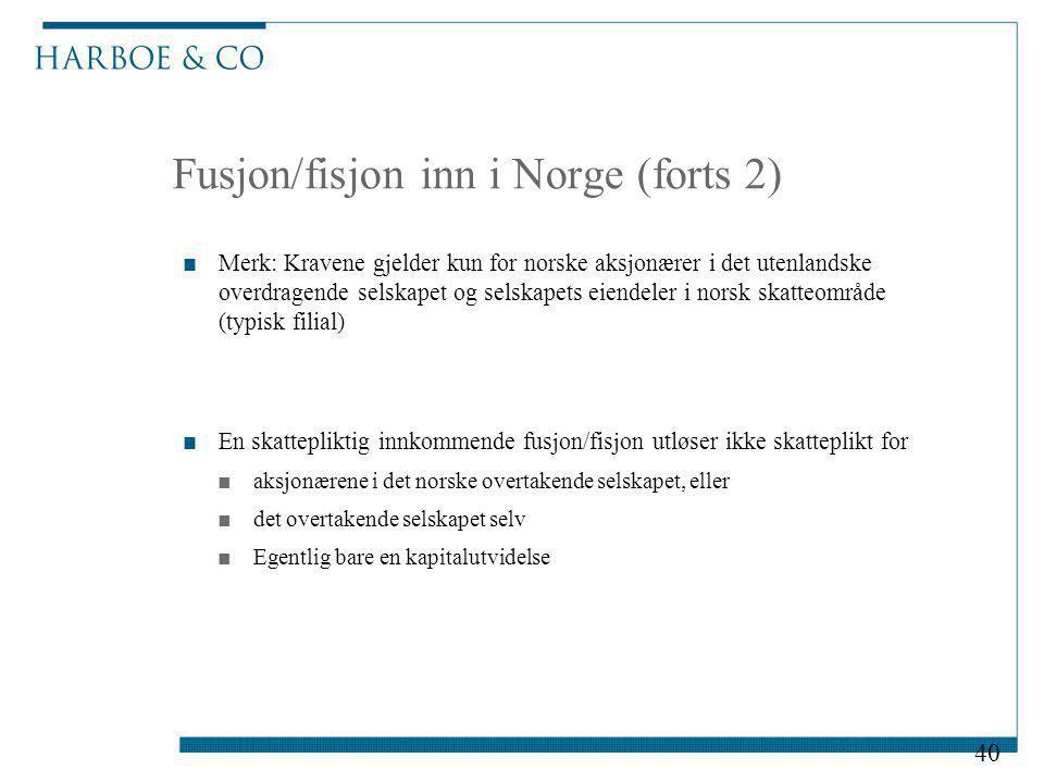 Fusjon/fisjon inn i Norge (forts 2) ■Merk: Kravene gjelder kun for norske aksjonærer i det utenlandske overdragende selskapet og selskapets eiendeler