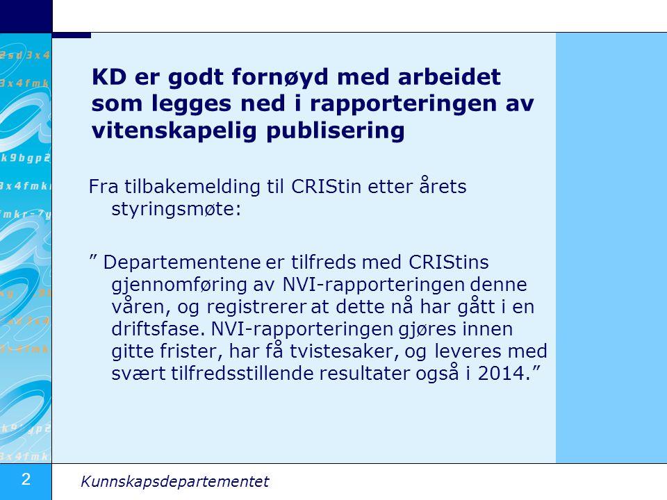 13 Kunnskapsdepartementet Noen ønsker for CRIStin framover Bedre statistikk: -Utviklingen innenfor Open Acces/åpen tilgang -Tematiske oversikter (hva publiseres innenfor ulike fag/disipliner) -Publiseringsspråk