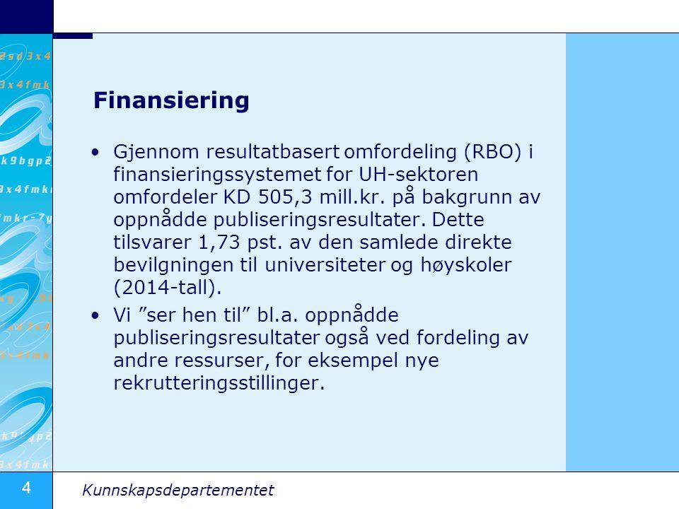 4 Kunnskapsdepartementet Finansiering Gjennom resultatbasert omfordeling (RBO) i finansieringssystemet for UH-sektoren omfordeler KD 505,3 mill.kr. på