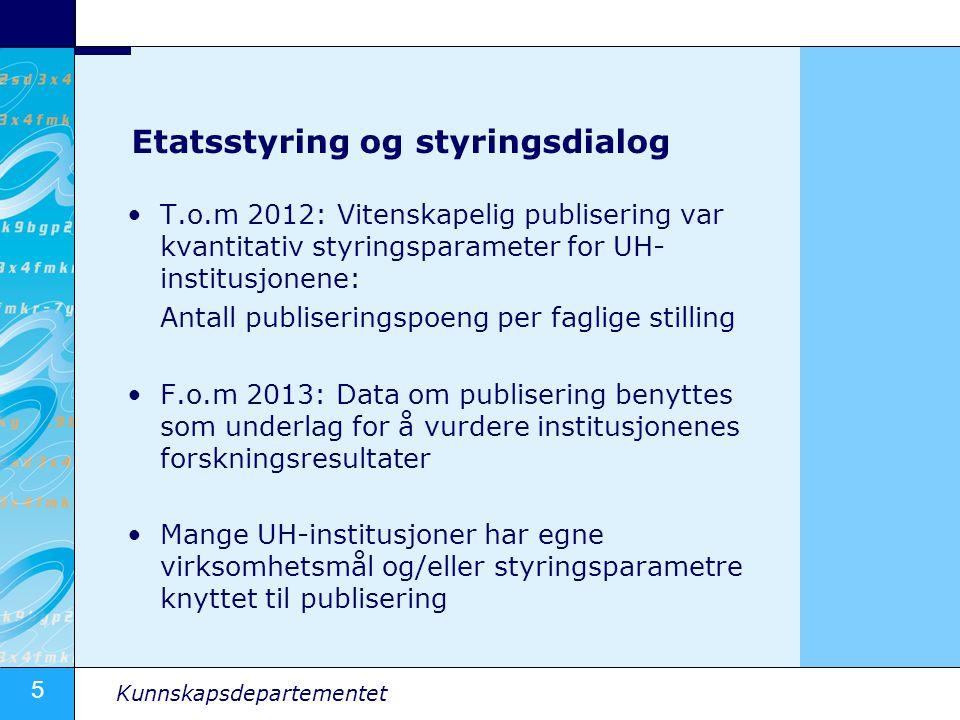 5 Kunnskapsdepartementet Etatsstyring og styringsdialog T.o.m 2012: Vitenskapelig publisering var kvantitativ styringsparameter for UH- institusjonene