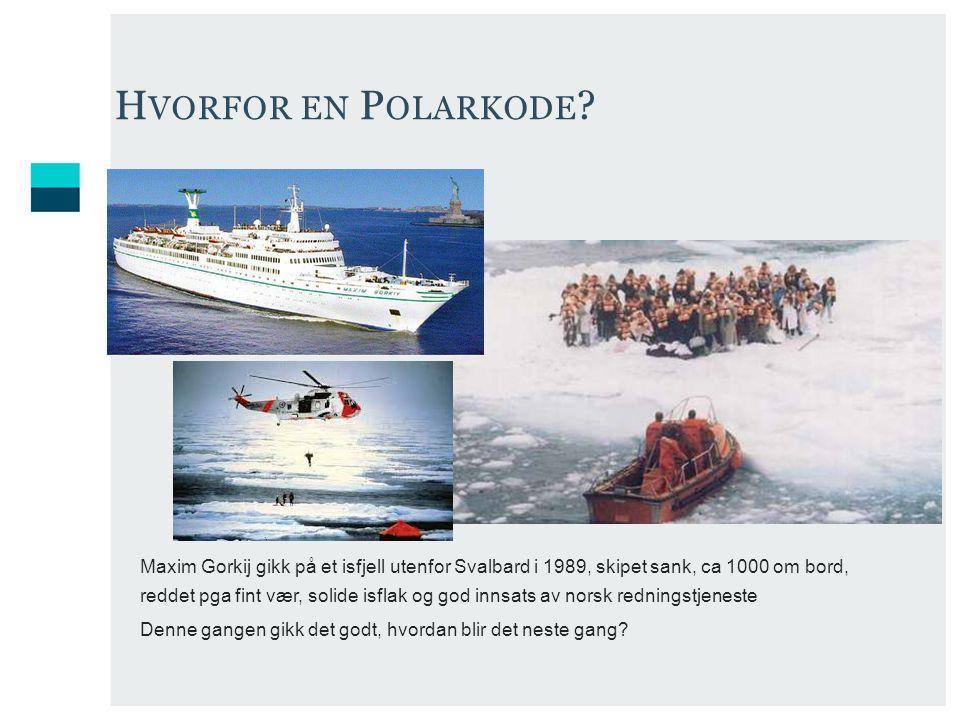 Maxim Gorkij gikk på et isfjell utenfor Svalbard i 1989, skipet sank, ca 1000 om bord, reddet pga fint vær, solide isflak og god innsats av norsk redningstjeneste Denne gangen gikk det godt, hvordan blir det neste gang.