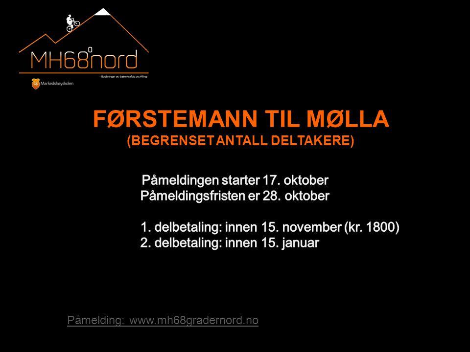 FØRSTEMANN TIL MØLLA (BEGRENSET ANTALL DELTAKERE) Påmelding: www.mh68gradernord.no