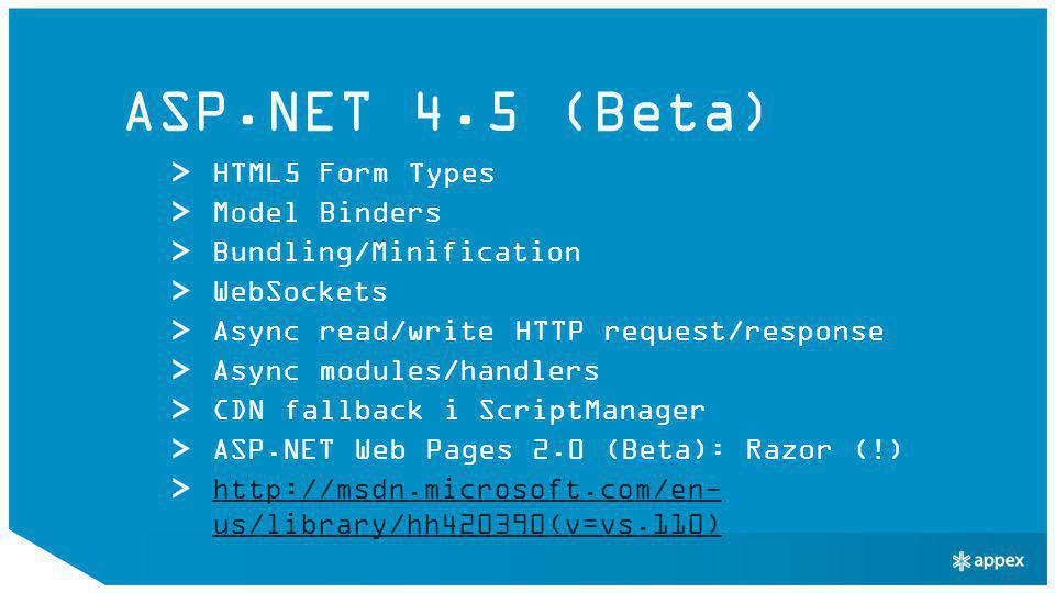ASP:NET MVC 4.0 (Beta) ASP.NET Web API Kraftig oppgradert versjon av WCF Web API http://www.asp.net/web-api ASP.NET Single Page Application http://www.asp.net/single-page-application http://www.asp.net/whitepapers/mvc4- release-notes
