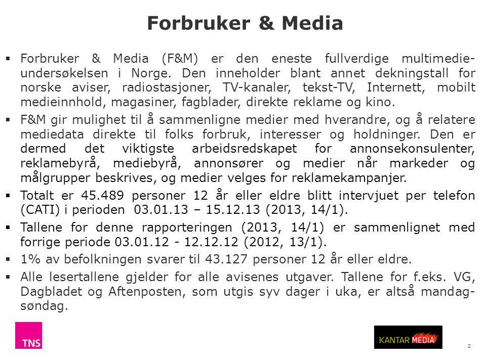 2  Forbruker & Media (F&M) er den eneste fullverdige multimedie- undersøkelsen i Norge.