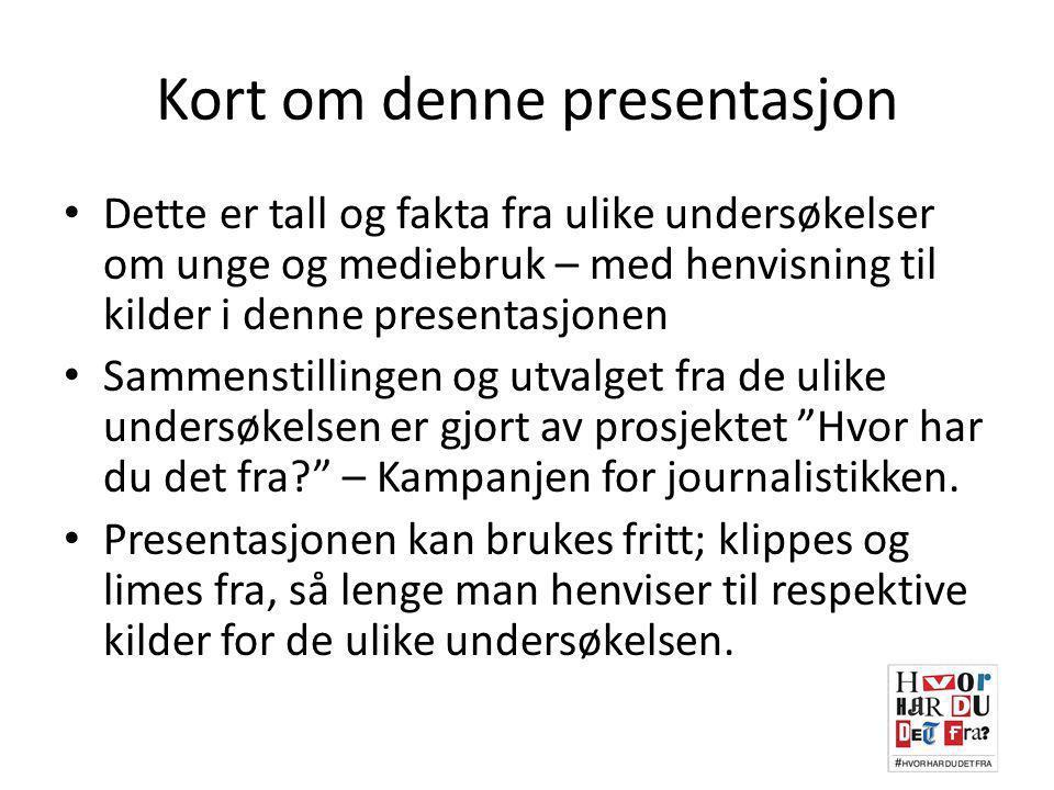 Medieundersøkelsen 2014 Funn: – Ungdom i alderen 16-25 år sier at de «jevnlig bruker»: papiravis: 24 % nettavis: 74 % Sosiale medier: 77 % Kilde: http://www.nordiskemediedager.no/om-mediedagene/medieundersokelsen/