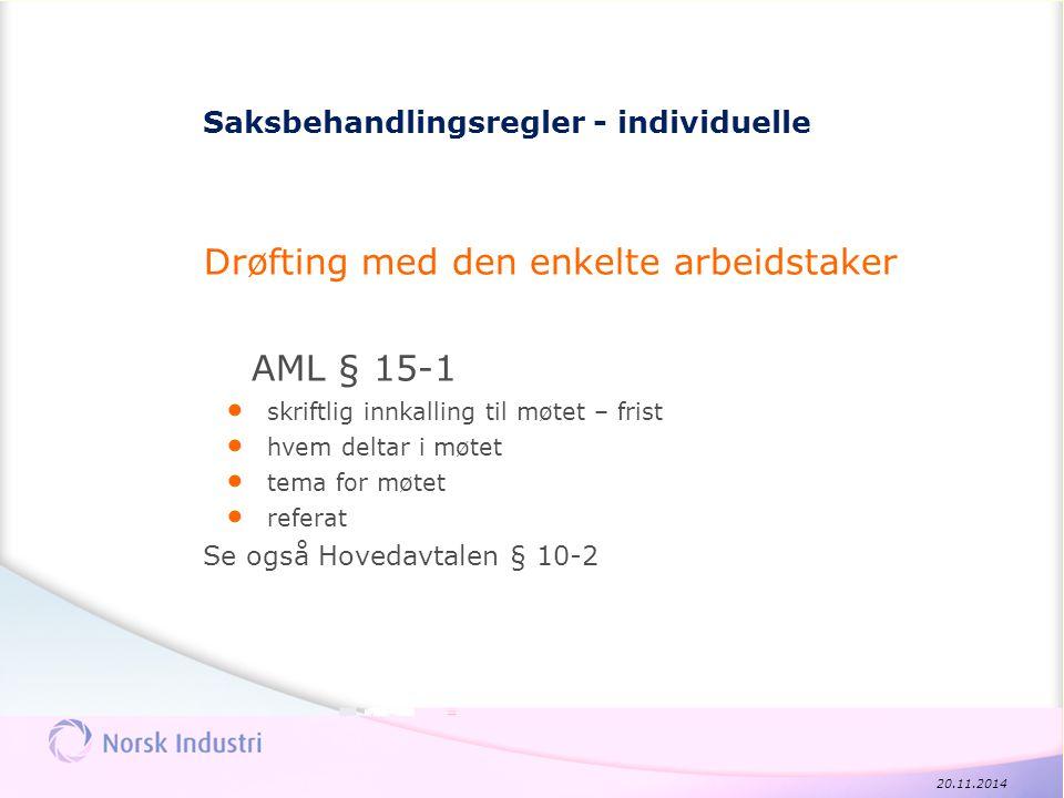 Saksbehandlingsregler - individuelle Drøfting med den enkelte arbeidstaker AML § 15-1 skriftlig innkalling til møtet – frist hvem deltar i møtet tema