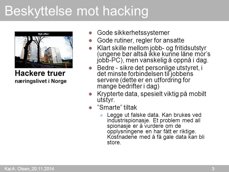 Kai A.Olsen, 20.11.2014 14 Fingerprinting Ideen er å gjenkjenne din maskin.