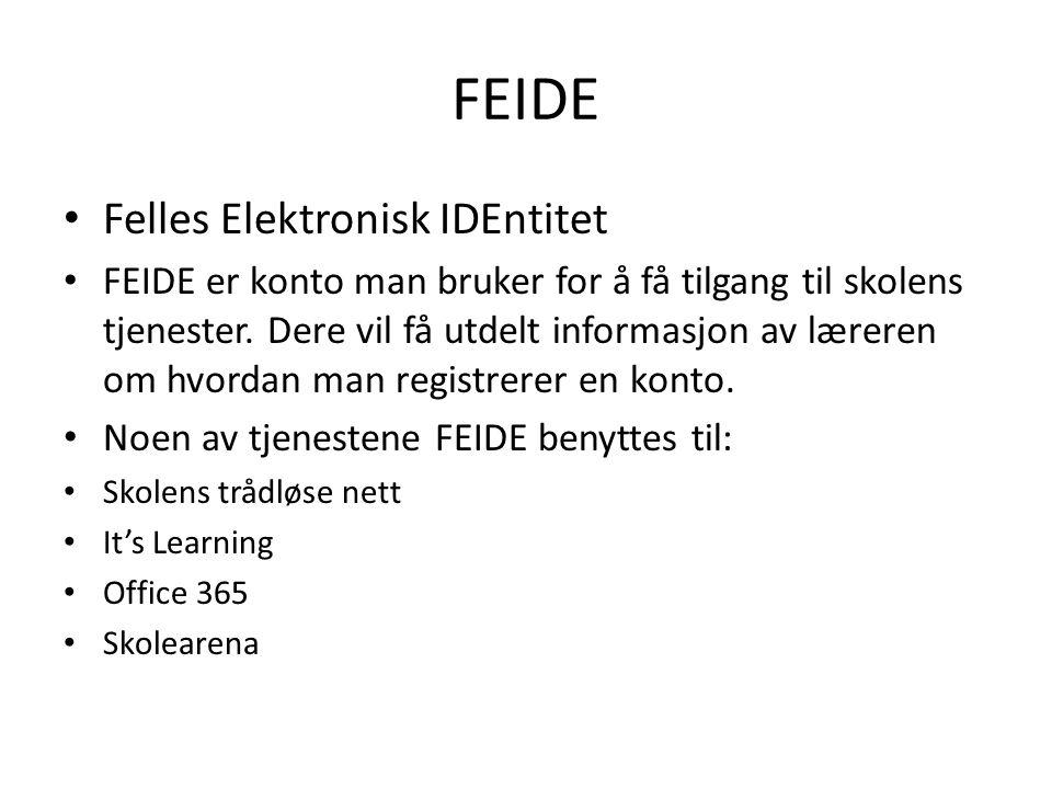 FEIDE Felles Elektronisk IDEntitet FEIDE er konto man bruker for å få tilgang til skolens tjenester. Dere vil få utdelt informasjon av læreren om hvor