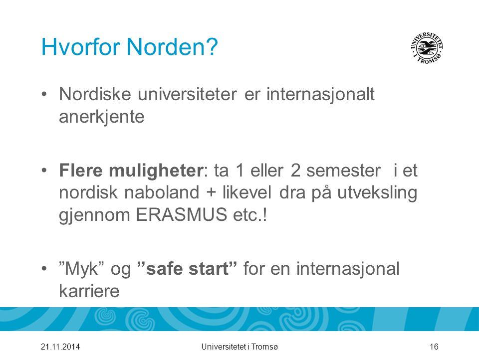 Universitetet i Tromsø1721.11.2014 Nyttige nettsider www.studyinsweden.se www.studyinfinland.fi www.studyindenmark.dk