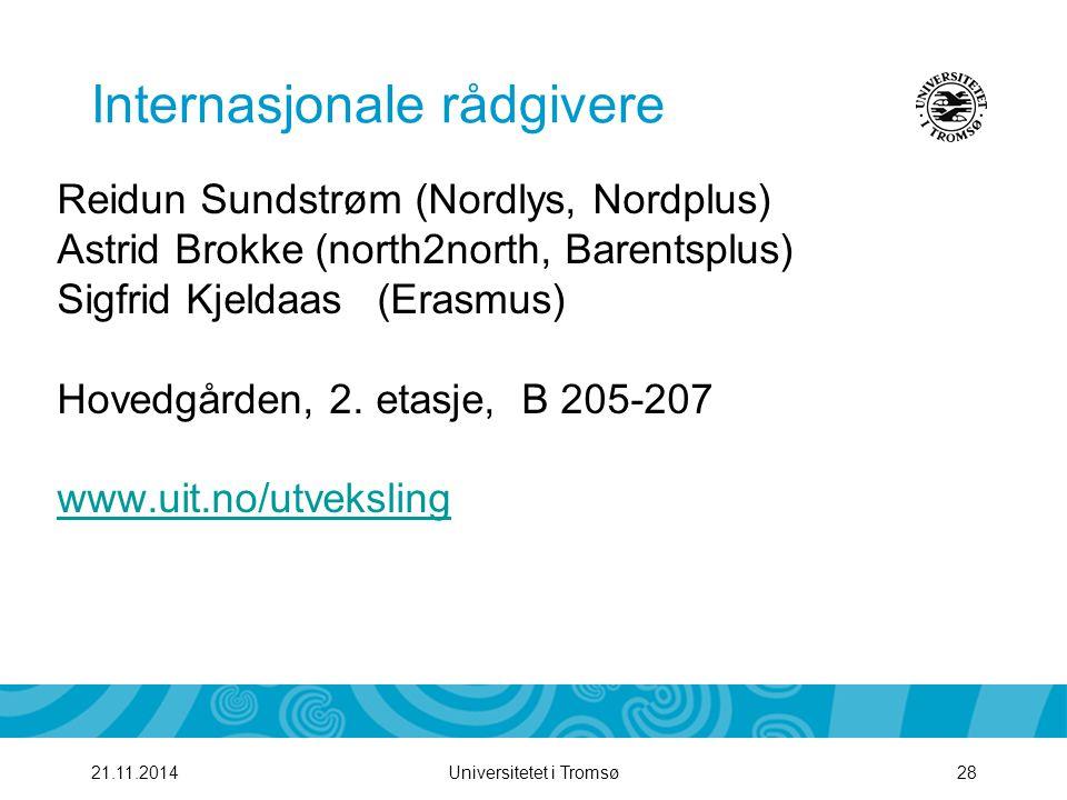 Universitetet i Tromsø2921.11.2014 Vår rolle Generell veiledning Kontakt med vertsinstitusjon Kontrakt, stipend, rapport Kontaktperson for studenten i utlandet Forvalter alle avtalene UiT har.