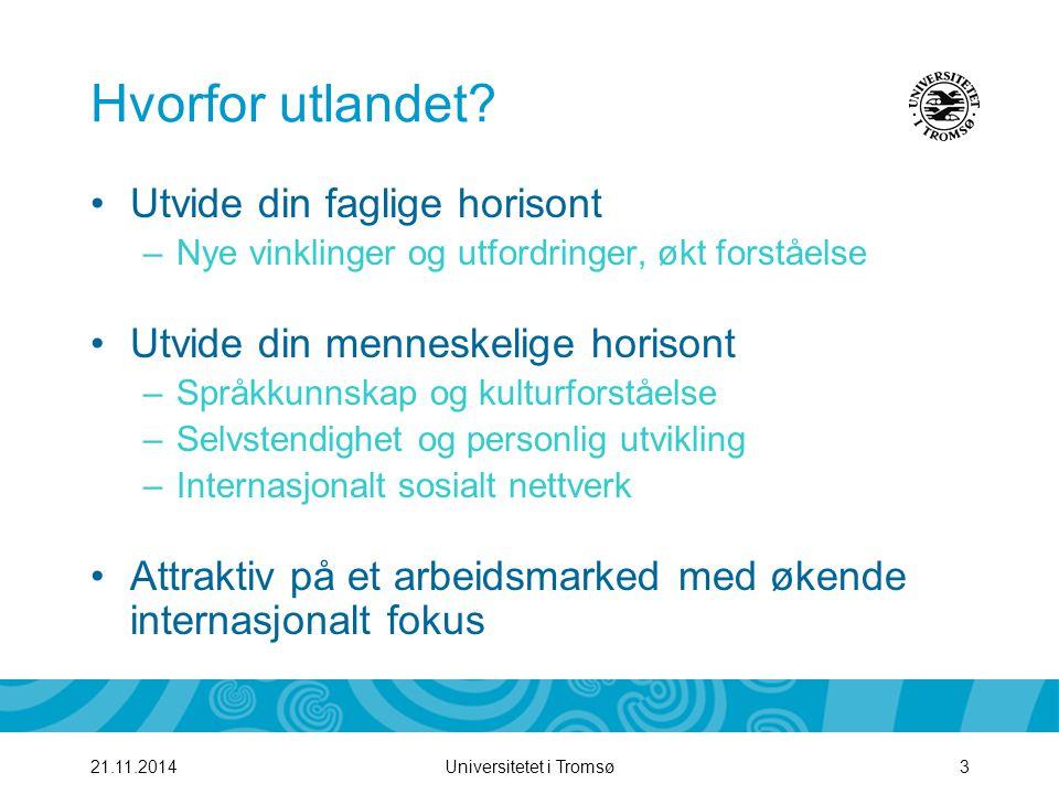 Universitetet i Tromsø421.11.2014 Hvorfor utveksling.