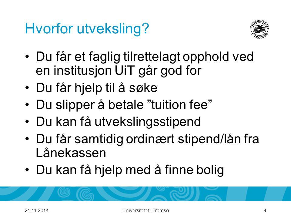Universitetet i Tromsø521.11.2014 Hvem kan dra.
