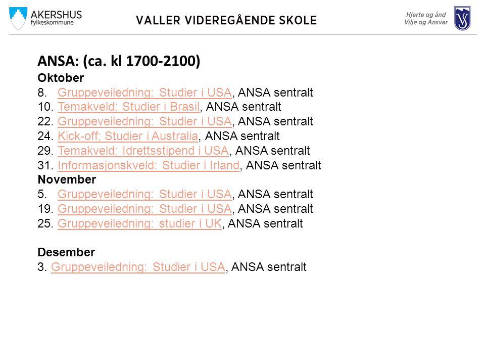 ANSA: (ca. kl 1700-2100) Oktober 8. Gruppeveiledning: Studier i USA, ANSA sentraltGruppeveiledning: Studier i USA 10. Temakveld: Studier i Brasil, ANS