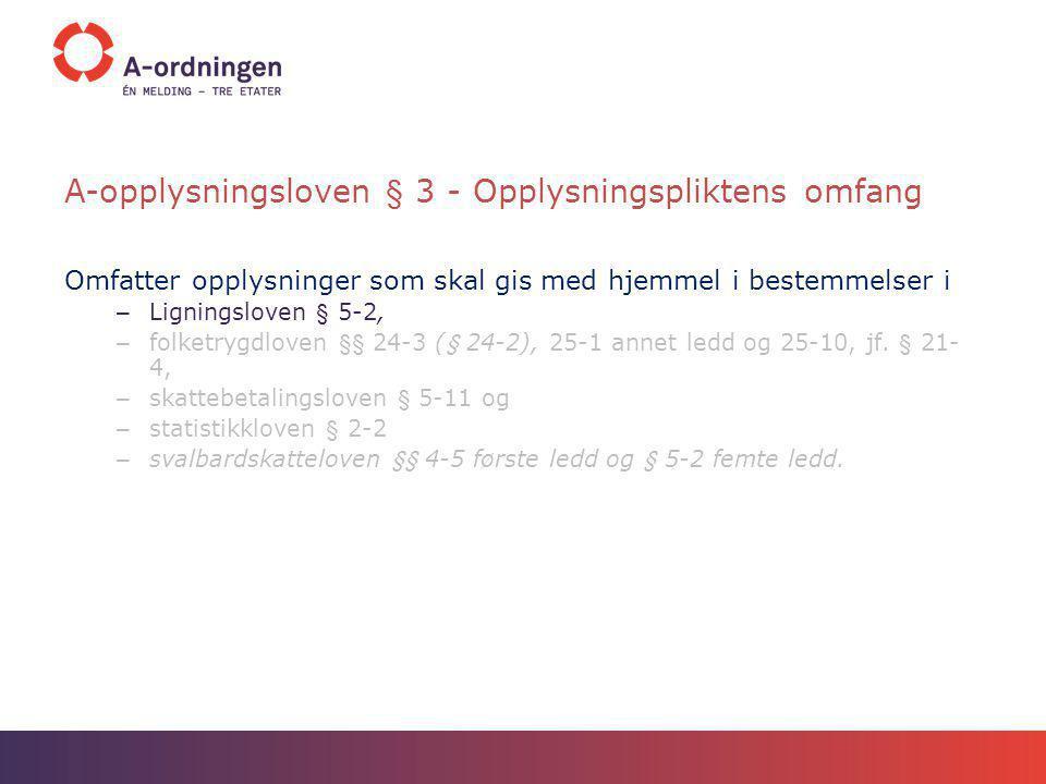 Nærmere om opplysningspliktens omfang Utenlandske arbeidstakere – arbeid i Norge – Utbetalinger vedrørende arbeid eller virksomhet utført i Norge skal uansett innrapporteres.