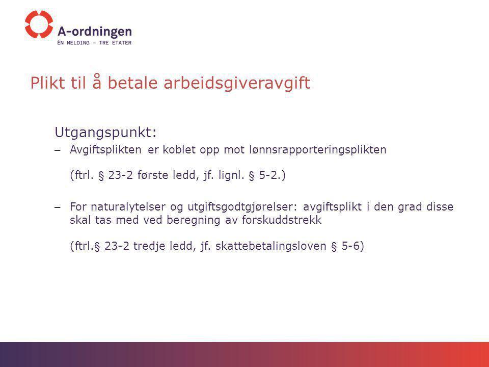 Eksempel på innrapportering – grensegjenger - bosatt i Sverige eller Finland og som arbeider i Norge Beløp Fordel Lønnsinntekts- beskrivelse Arbeidsgiveravgiftsplikt Trekkplikt Antall Tilleggsinformasjon Spesifikasjon (skattemessig bosatt) Skatte- og avgiftsregel Gjeldende LTO-koder 50000.00KontantytelseFastlønnJJ Lønn og annen godtgjørelse som ikke er skattepliktigSE927 366.00Naturalytelse Elektronisk kommunikasjonJJ131 BeløpForskuddstrekkbeskrivelse Gjeldende LTO- kode -5000 950