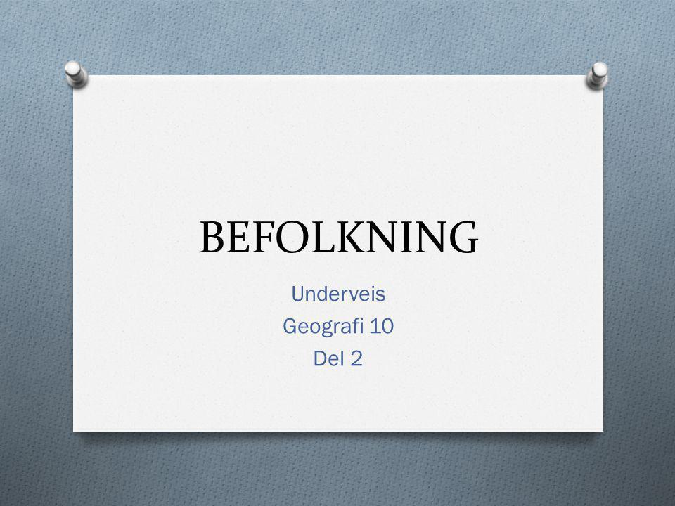 BEFOLKNING Underveis Geografi 10 Del 2