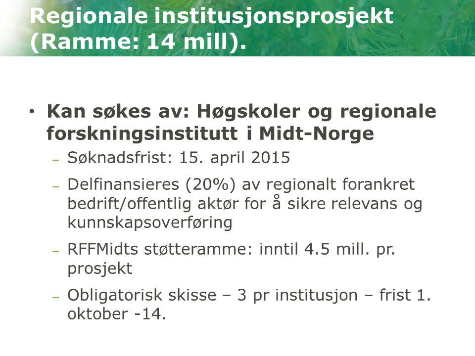 Kan søkes av: Høgskoler og regionale forskningsinstitutt i Midt-Norge – Søknadsfrist: 15.