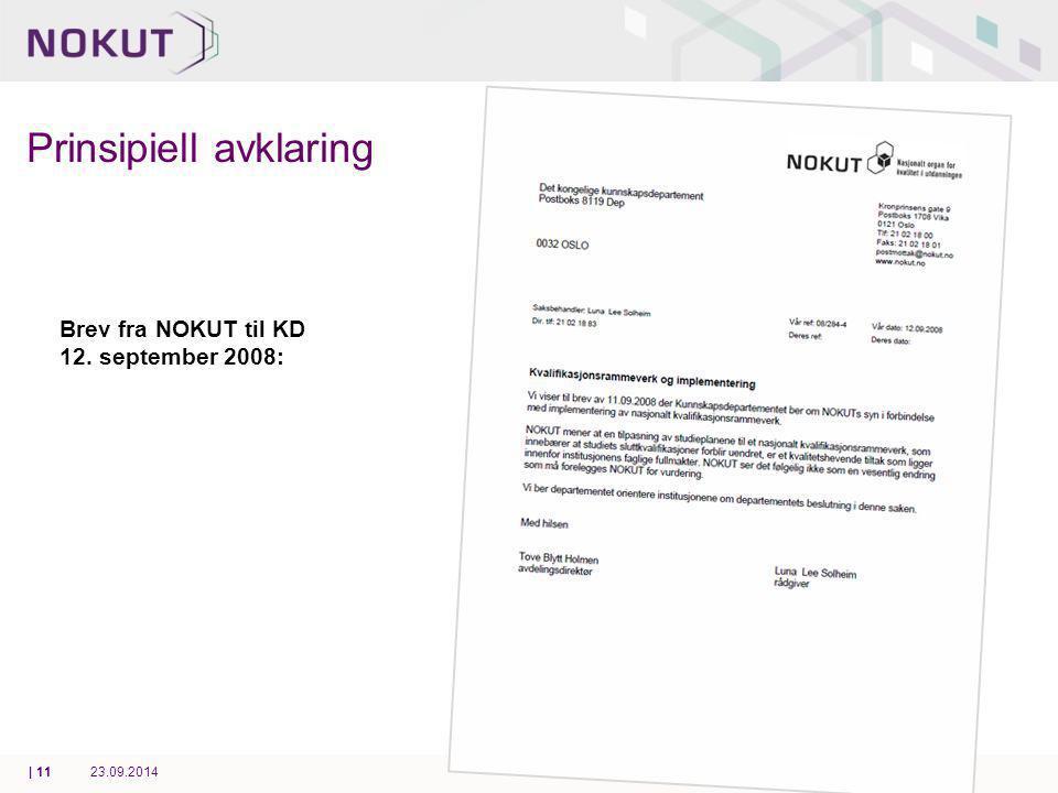 Prinsipiell avklaring Brev fra NOKUT til KD 12. september 2008: 23.09.2014| 11